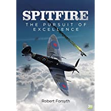 Spitfire: The Pursuit of Excellence (English Edition)