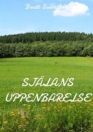 Själans uppenbarelse (Swedish Edition) por Britt  Svensson