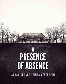 A Presence of Absence (The Odense Series Book 1) (English Edition) di [Surgey, Sarah, Vestrheim, Emma]