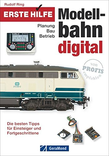 Erste Hilfe Modellbahn Digital: Planung - Bau - Betrieb. Die besten Tipps für Einsteiger und Fortgeschrittene (Ring-hilfe)