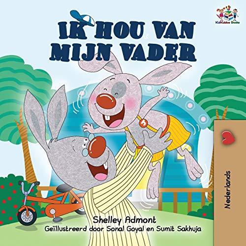 Ik hou van mijn vader: I Love My Dad -Dutch Edition (Dutch Bedtime Collection)