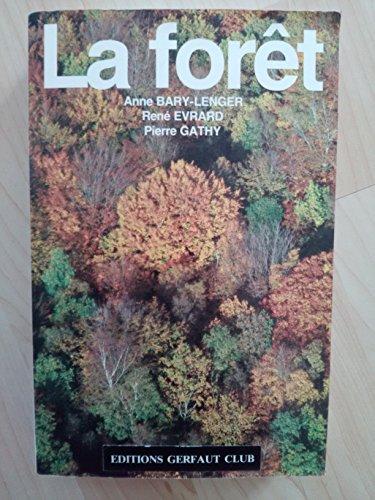 La forêt: écologie, gestion, économie, conservation par Anne Bary-Lenger