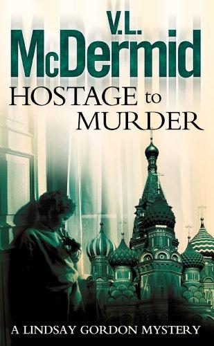 Hostage to Murder (Lindsay Gordon Crime Series, Book 6) (English Edition) -
