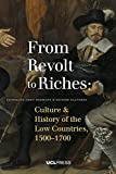 Front cover for the book From Revolt to Riches : Culture and History of the Low Countries, 1500-1700 by Theo Hermans