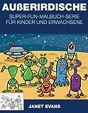 Außerirdische: Super-Fun-Malbuch-Serie für Kinder und Erwachsene - Janet Evans