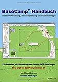 BaseCamp Handbuch 4.6: Datenverwaltung, Tourenplanung und Geheimtipps (GPS-Anleitung.de) - Michael Blömeke