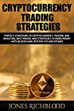 Cryptocurrency Trading Strategies: Perfect Strategies in Cryptocurrency Trading and Investing, Best Mining and Strategies to Make Money with Blockchain, Bitcoin, ICO and others (English Edition)