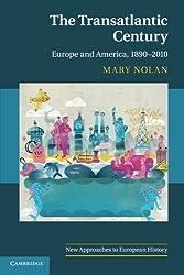 The Transatlantic Century: Europe and America, 1890-2010