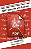 PDF Forensics and Analysis: Quick Startup Guide for Beginners to Professionals