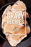 Gravy Recipes: The Best Gravy Recipes for Your Family (English Edition)