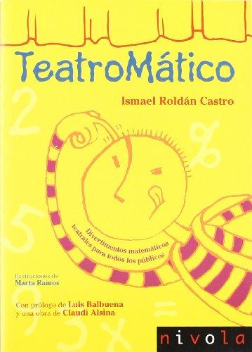 Teatromático: Divertimentos matemáticos teatrales para todos los públicos (Violeta) por Ismael Roldán Castro