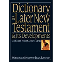Dictionary of the later New Testament and its developments (Compendium of Contemporary Biblical Scholarship)