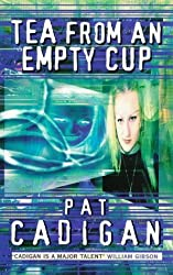 Tea from an Empty Cup by Pat Cadigan (1998-09-07)