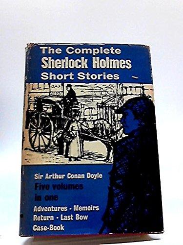 Sherlock Holmes His Adventures Memoirs Return His Last Bow & the Case Book