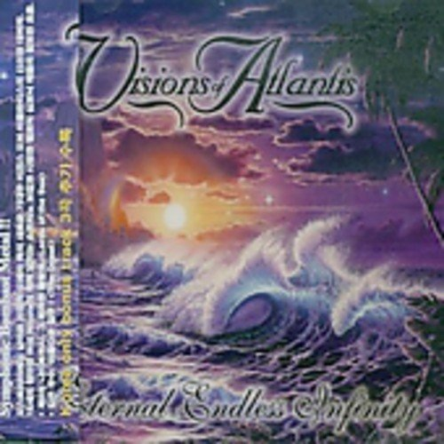 Eternal Endless Infinity by Visions of Atlantis (2002-10-31)