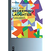 Redeeming Laughter: The Comic Dimension of Human Experience (English Edition)