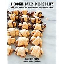 A Cookie Bakes in Brooklyn: Cakes, Pies, Muffins, and Memories