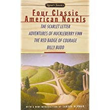 Four Classic American Novels: The Scarlet Letter, Adventures of Huckleberry Finn, The RedBadge Of Courage, Billy Budd by Nathaniel Hawthorne (2007-06-05)