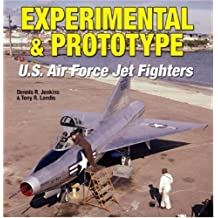 Experimental and Prototype U.S. Air Force Jet Fighters (Specialty Press)