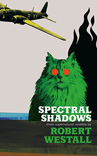 Spectral Shadows: Three Supernatural Novellas: (Blackham's Wimpey, The Wheatstone Pond, Yaxley's Cat)