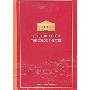 El Teatro Colon/ the Colon Theatre