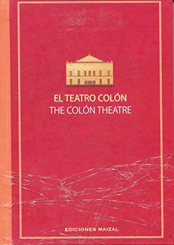 El Teatro Colon/the Colon Theatre por Monica G. Hoss de le Comte
