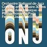 Concert anniversaire 30 ans / Orchestre National de Jazz | Benoit, Olivier