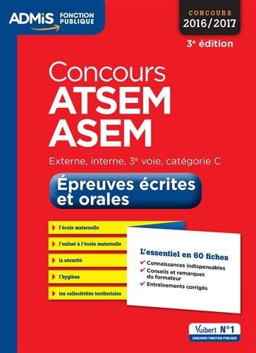 Concours ATSEM et ASEM - Épreuves écrite et orale - L'essentiel en 60 fiches - Catégorie C - Concours 2016-2017 par Caroline Dubuis