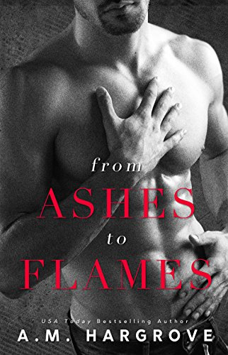 From Ashes To Flames: A Stand Alone Enemy To Lovers Romance (A West Brothers Novel Book 1) (English Edition) -