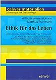Ethik für das Leben (Calwer Materialien) - Wilhelm Schwendemann, Matthias Stahlmann