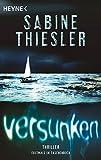 Versunken: Thriller - Sabine Thiesler