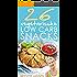 Vegetarische Low Carb Snacks: 26 leckere & gesunde Low Carb Rezepte zum Abnehmen (inkl. Nährwertangaben) (Vegetarische Low Carb Rezepte)