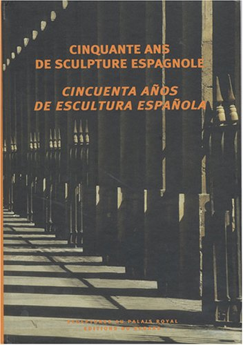 Cinquante ans de sculpture Espagnole