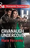 Cavanaugh Undercover (Mills & Boon Romantic Suspense) (Cavanaugh Justice Series Book 27)