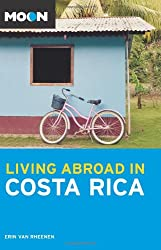 Moon Living Abroad in Costa Rica (Moon Handbooks)