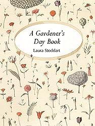 A Gardener's Day Book by Laura Stoddart (2003-08-07)