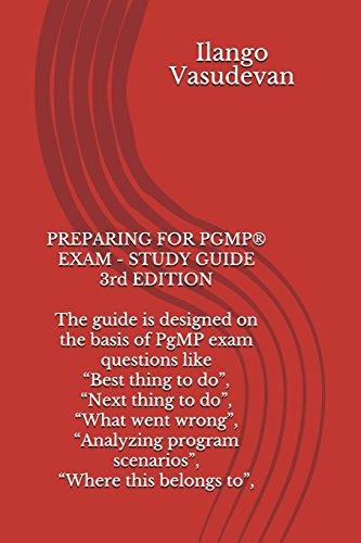 PREPARING FOR PGMP EXAM STUDY GUIDE, 3RD EDITION