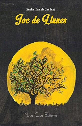 Joc de llunes (Catalan Edition) por Emília Illamola Ganduxé