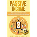 Passive Income: 30 Strategies and Ideas To Start an Online Business and Acquiring Financial Freedom (Passive Income, Online Business, Financial Freedom,) (English Edition)