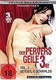 Der Pervers Geile 3er - Vol. 1 Box - Sexgeil & Schamlos - Deluxe Edition [3 DVDs]