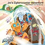Joi's Cyber-Coaster Adventure: An Emotes Book About Positive Thinking (Emotes!) by Matt Casper (2009-03-01)