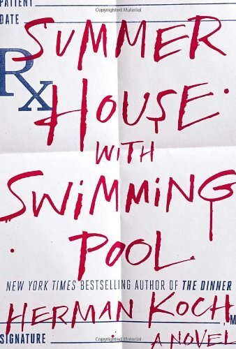 Summer House with Swimming Pool: A Novel by Koch, Herman (2014) Hardcover