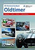 TÜV Rheinland-Handbuch Oldtimer: Zulassung - Kauf - Trends - Werterhaltung