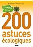 200 astuces écologiques : économiser et consommer durable