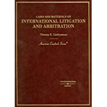 Cases and Materials on International Litigation and Arbitration (American Casebook Series) by Thomas Carbonneau (2005-03-30)
