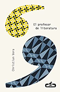 El profesor de literatura par Christian Vera