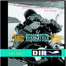 Direbreather: Trimix Rebreather Diving