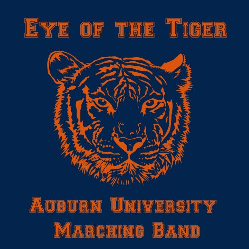 Eye of the Tiger: The Best of the Auburn University Marching Band University Tigers