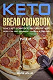 1-2: Ketogenic Bread: 48 Low Carb Cookbook Recipes for Keto, Gluten Free Easy Recipes for Ketogenic & Paleo Diets: Bread, Muffin, Waffle, Breadsticks, ... Weight Loss, Delicious & Easy for Beginners)