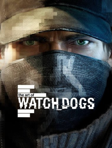 Portada del libro The Art of Watch Dogs by Andy McVittie (27-May-2014) Hardcover